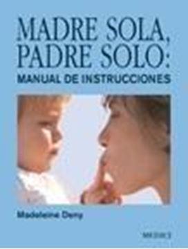 "Madre sola, padre solo ""Manual de instrucciones"""