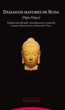 """Diálogos Mayores de Buda """"Dhiga Nikaya"""""""