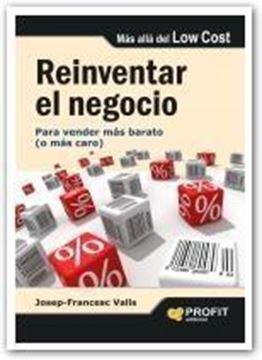 """Reinventar el negocio """"Para vender más barato (o más caro)"""""""