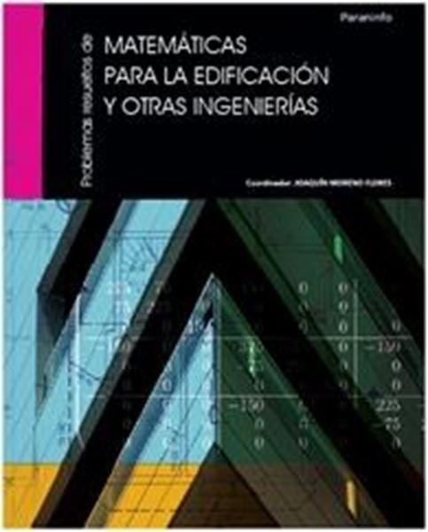 Problemas Resueltos de Matemáticas para la Edificación y Otras Ingenierías