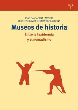 """Museos de historia """"Entre la taxidermia y el nomadismo"""""""