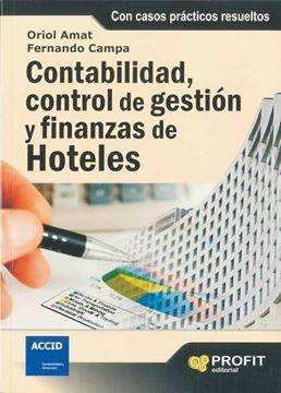 """Contabilidad, control de gestión y finanzas de hoteles """"Con casos prácticos resueltos"""""""