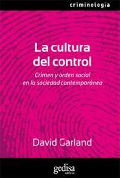 """Cultura del control, La """"Crimen y orden social en la sociedad contemporánea"""""""