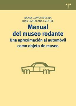 Manual del museo rodante: una aproximación al automóvil como objeto de museo