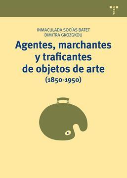 Agentes, marchantes y traficantes de objetos de arte (1850-1950)