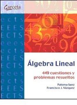 """Algebra Lineal """"449 Cuestiones y Problemas Resueltos"""""""