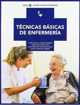 """Técnicas Básicas de Enfermería """"Cfgm Cuidados Auxiliares de Enfermería"""""""
