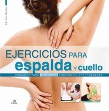 """Ejercicios para Espalda y Cuello """"Cuidados para Lesiones, Embarazo y Enfermedades"""""""