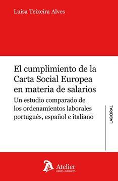 """Cumplimiento de la Carta Social Europea en Materia de Salarios. """"Un Estudio Comparado de los Ordenamientos Laborales Portugues, Español E"""""""