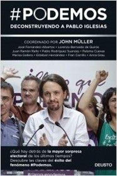 "Podemos ""Deconstruyendo a Pablo Iglesias"""