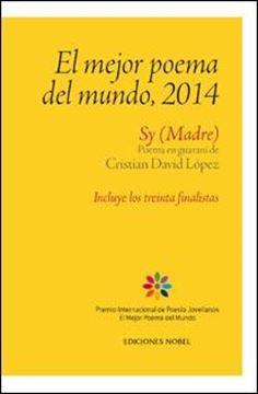 """Mejor Poema del Mundo, 2014 """"Poema en Guaraní de Cristian David López. Incluye los Treinta Finalistas"""""""