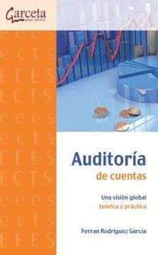 """Auditoría de Cuentas """"Una visión global teórica y práctica"""""""