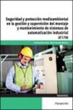 """Seguridad y protección medioambiental en la gestión y supervisión del montaje y mantenimiento de sistema """"automatización industrial UF1798"""""""