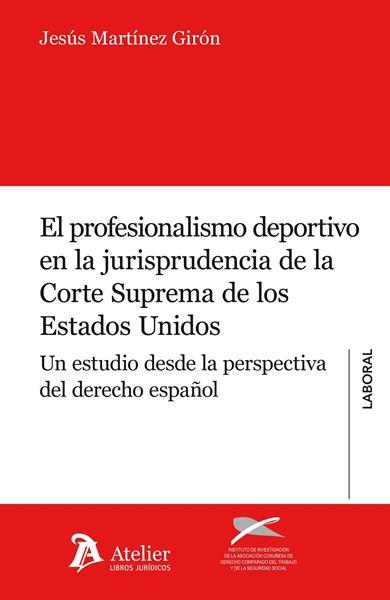 """Profesionalismo deportivo en la jurisprudencia de la Corte Suprema de los Estados Unidos """"Un estudio desde la perspectiva del Derecho español"""""""