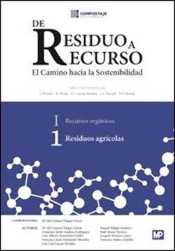 """De residuo a recurso """"I. Recursos orgánicos. 1. Residuos agrícolas"""""""
