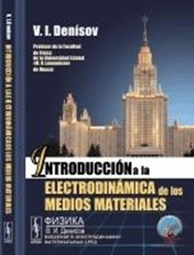 Introducción a la electrodinámica de los medios materiales.