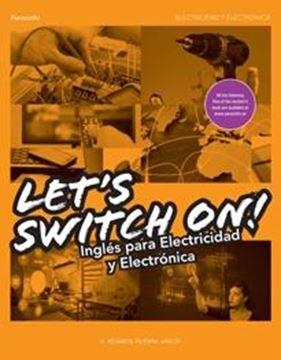 Let s switch on. Inglés para electricidad y electrónica