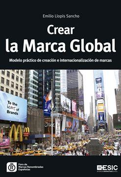 """Crear la Marca Global """"Modelo práctico de creación e internacionalización de marcas"""""""