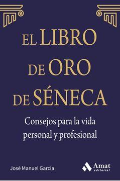 """El libro de oro de Séneca """"Consejos para la vida personal y profesional"""""""