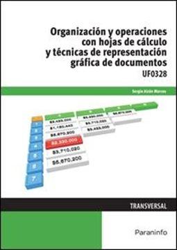 """Organización y operaciones con hojas de cálculo y técnicas de representación gráfica de documentos """"UF0328"""""""
