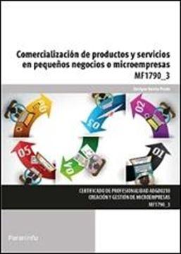 """Comercializacion de productos y servicios pequeños negocios o microempresas """"Comercialización de profesionalidad ADG0210. Creación y gestión de micro"""""""