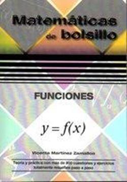 """Funciones """"Teoría y Práctica con más de 800 cuestiones y ejercicios totalmente resueltos paso a paso"""""""