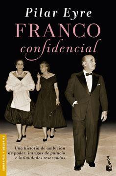 """Franco confidencial """"Una historia de ambición de poder, intrigas de palacio e intimidades res"""""""