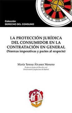 """La protección jurídica del consumidor en la contratación en general """"(Normas imperativas y pactos al respecto)"""""""