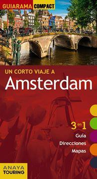 """Amsterdam """"Un corto viaje a """""""