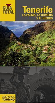 Tenerife, La Palma, La Gomera y El Hierro Guía Total