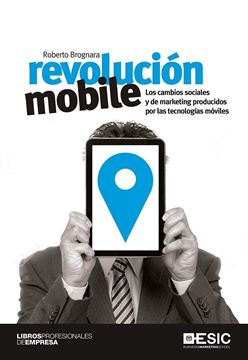 """Revolución mobile """"Los cambios sociales y de marketing producidos por las tecnologías móvil"""""""