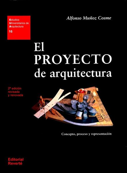 """El proyecto de arquitectura """"Concepto, proceso y representación."""""""