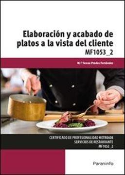 Elaboración y acabado de platos a la vista del cliente