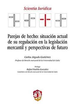 Parejas de hecho: situación actual de su regulación en la legislación mercantil y perspectivas de futuro