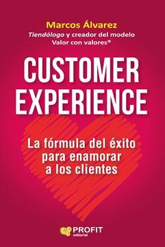 """Customer experience """"La fómula del éxito para enamorar clientes"""""""