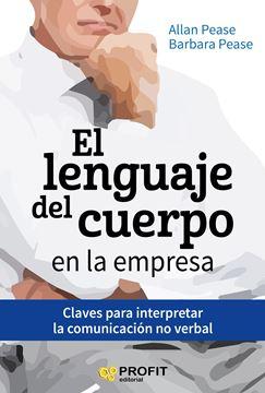 """Lenguaje del cuerpo en la empresa, El """"Claves para interpretar la comunicación no verbal"""""""