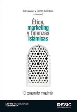 """Ética, marketing y finanzas islámicas """"El consumidor musulmán"""""""