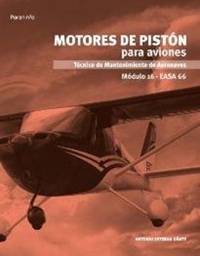"""Motores de pistón para aviones. Módulo 16. EASA 66 """"Técnico de mantenimiento de Aeronaves"""""""