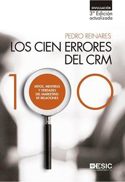 """Los Cien Errores del CRM """"Mitos, mentiras y verdades del marketing de relaciones"""""""