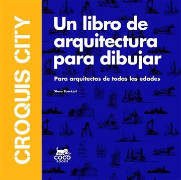 """Croquis City """"Un libro de arquitectura para dibujar"""""""