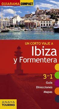 """Ibiza y Formentera """"Un corto viaje a """""""