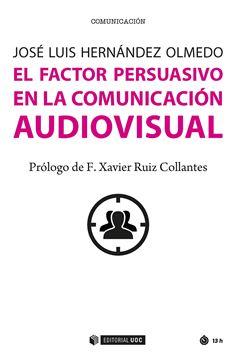 Factor persuasivo en la comunicación audiovisual, El