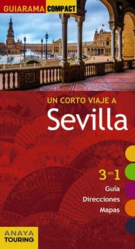 "Sevilla ""Un corto viaje a"""
