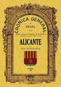 """Crónica de la provincia de España:  Alicante """"HIstoria ilustrada y descriptiva de sus provincias"""""""