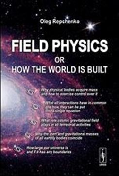 Field Physics Or How The World Is Built