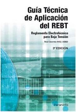 """Guía Técnica de Aplicación del Rebt """"Reglamento Electrotécnico para Baja Tensión. Real Decreto 842/02"""""""
