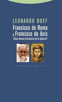"""Francisco de Roma y Francisco de Asís """"¿Una Nueva Primavera en la Iglesia?"""""""