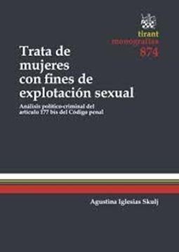"""Trata de Mujeres con Fines de Explotación Sexual """"Análisis Político-Criminal del Artículo 177 Bis del Código Penal"""""""