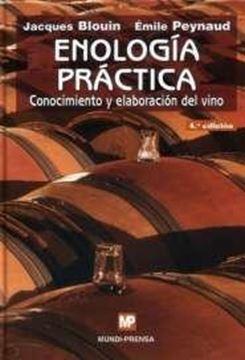 Enología Práctica. Conocimiento y Elaboración del Vino