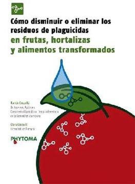 Cómo Disminuir o Eliminar los Residuos de Plaguicidas en Frutas, Hortalizas y Alimentos Transformados